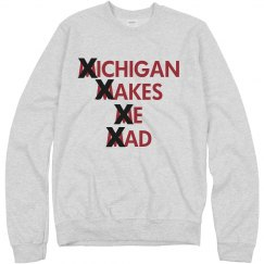 Michigan Makes Me Mad X Out the M
