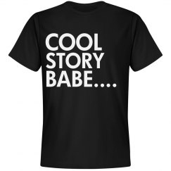 Cool Story Babe....