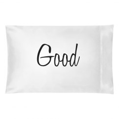 Good/Bad Pillowcase 1of 2