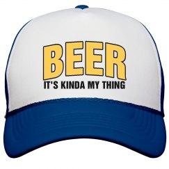 Beer It's Kinda My Thing
