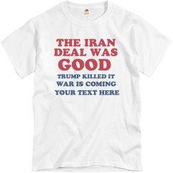The Iran Deal Was Good Custom Tee