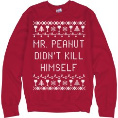 Mr. Peanut Didn't Kill Himself Ugly Sweater