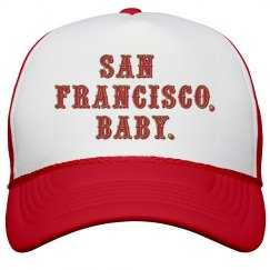 San Francisco, Baby.