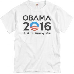 Obama 2016 Just To Annoy You
