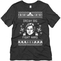 Dream Big, Fight Hard Elizabeth Warren Ugly Sweater Tee