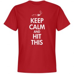 Keep Calm And Hit This