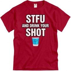 STFU DRINK SHOT