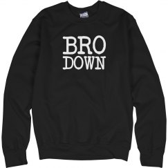 Bro Down Crew Neck