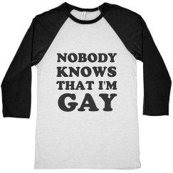 Shh Nobody Know That I'm Gay