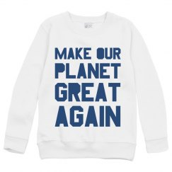 Make our planet great again blue youth sweatshirt.