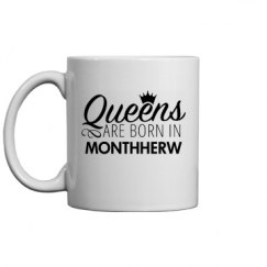 Coffee Queens Are Born In Monthherw