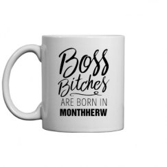 Boss Bitches Are Born In Monthherw Mug