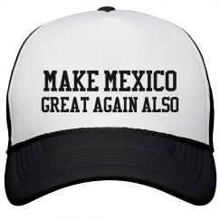 Mexico Can Be Great Again Too