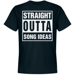 STRAIGHT OUTTA SONG IDEAS
