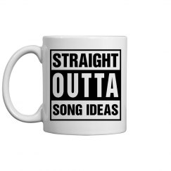 STRAIGHT OUTTA SONG IDEAS MUG