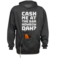 Cash Me At The Bar Drinking Hoodie
