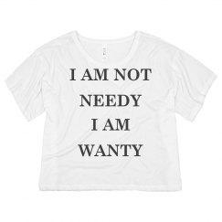 Funny I'm Not Needy I'm Wanty