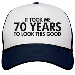 Took Me 70 Years To...