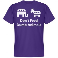 Don't Feed Dumb Animals