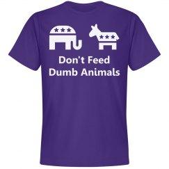 Don't Feed Dumb Animals