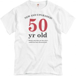 New and Upgraded 50 year old birthday shirt