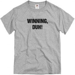 Winning, Duh!