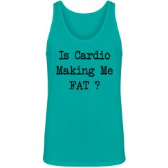 Is Cardio Making Me Fat Funny Fitness Tank