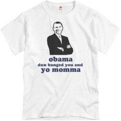 Obama Dun Banged You