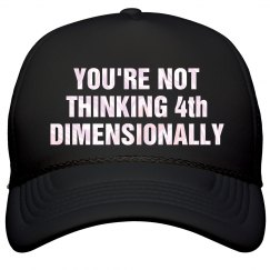 You're Not Thinking 4th Dimensionally