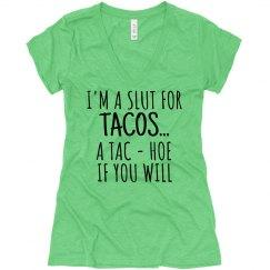 Slut For Tacos