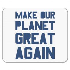 Make our planet great again blue mousepad