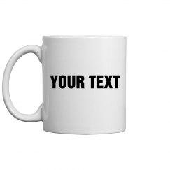 Your Text Mug