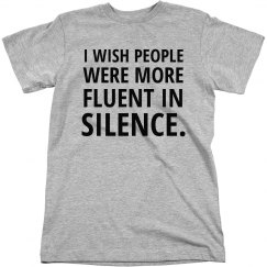 Fluent in Silence Funny Tee