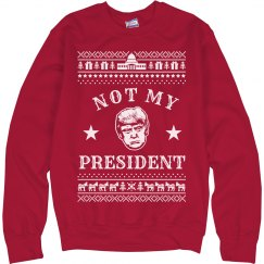 Trump Not My President Ugly Sweater