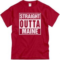 Straight Outta Maine T-Shirt