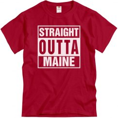 Straight Outta Maine T-Shirt