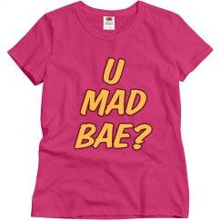 U Mad Bae?