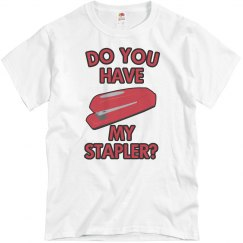 Do U Have My Stapler?