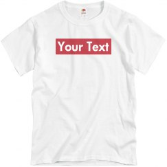 Parody Custom Supreme Your Text Here Tee