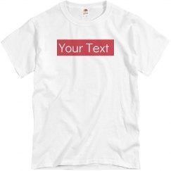 Parody Custom Supreme Your Text Here Tee