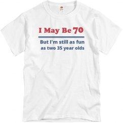 I May Be 70