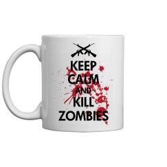 Keep Calm Kill Zombies