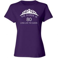 The queen is 80  shirt