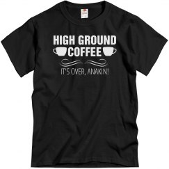 High Ground Coffee - It's Over