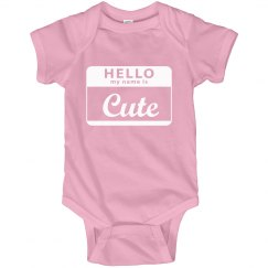 Hello my name is Cute