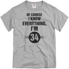 Of course I know everything I'm 34