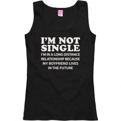 I'm Not Single Shirt