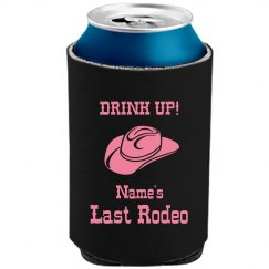 Drink Up/Last Rodeo!