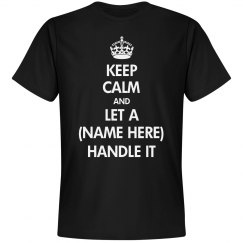 Keep Calm I Can Handle It
