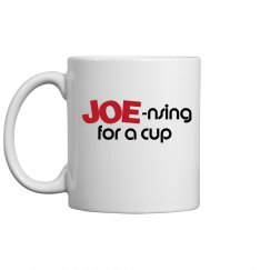 JOE-nsing For a Cup